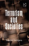 Terrorism And Societies - Stephen Vertigans
