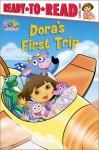 Dora's First Trip - Molly Reisner, Susan Hall
