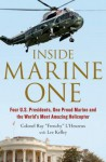 Inside Marine One: Four U.S. Presidents, One Proud Marine, and the World's Most Amazing Helicopter - Ray L'Heureux, Lee Kelley