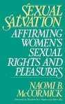 Sexual Salvation: Affirming Women's Sexual Rights and Pleasures - Naomi B. McCormick