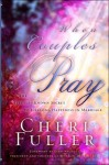When Couples Pray: The Little Known Secret to Lifelong Happiness in Marriage - Cheri Fuller