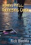 When Hell Freezes Over - Rick Blechta