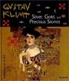 Gustav Klimt: Silver, Gold, and Precious Stones - Angela Wenzel