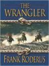 The Wrangler - Frank Roderus