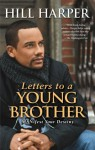 Letters to a Young Brother: Manifest Your Destiny - Hill Harper