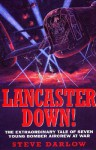Lancaster Down!: The Extraordinary Tale of Seven Young Bomber Aircrew at War - Steve Darlow