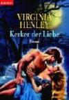 Kerker der Liebe - Virginia Henley