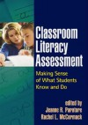 Classroom Literacy Assessment: Making Sense of What Students Know and Do - Jeanne Paratore, Rachel McCormack, Rachel L. McCormack