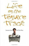 Life on the Tenure Track: Lessons from the First Year - James M. Lang