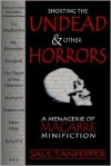 Shorting the Undead and Other Horrors: A Menagerie of Macabre Minifiction - Saul Tanpepper, Ken J. Howe