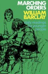 Marching Orders: Daily Readings For Younger People - William Barclay