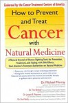 How to Prevent and Treat Cancer with Natural Medincine - Michael T. Murray, Tim Birdsall, Joseph Pizzorno