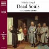 Dead Souls - Nikolai Gogol, Gordon Griffin