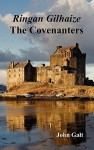 Ringan Gilhaize or the Covenanters - John Galt