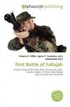 First Battle of Fallujah - Frederic P. Miller, Agnes F. Vandome, John McBrewster