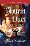 The Tiburon Duet [Just a Kiss: Just One Embrace] (Siren Publishing Classic) - Lara Santiago