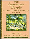 The American People, Volume II - Since 1865: Creating a Nation and a Society - Gary B. Nash, Frederick Jeffrey, Winkler Howe
