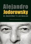 El Maestro y Las Magas - Alejandro Jodorowsky