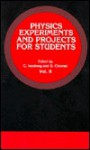 Physics Experiments and Projects for Students - S. Chomet