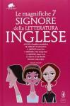 Le magnifiche 7 signore della letteratura inglese - George Eliot, Charlotte Brontë, Emily Brontë, Anne Brontë, Jane Austen