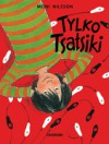 Tylko Tsatsiki - Moni Nilsson-Brännström, Pija Lindenbaum, Barbara Gawryluk