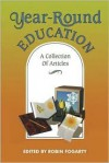 Year-Round Education: A Collection of Articles - Robin J. Fogarty