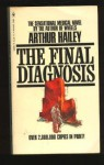 The Final Diagnosis - Arthur Hailey