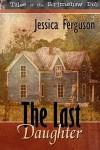 The Last Daughter - Jessica Ferguson
