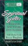 Spiritual Gifts: Turning Spectators Into Players - Bill Hybels, Willow Creek Press