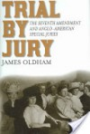 Trial by Jury: The Seventh Amendment and Anglo-American Special Juries - James Oldham