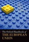 The Oxford Handbook of the European Union (Oxford Handbooks in Politics & International Relations) - Erik Jones, Anand Menon, Stephen Weatherill