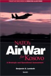 NATO's Air War for Kosovo: A Strategic and Operational Assessment - Benjamin S. Lambeth