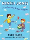 Herbie Jones and the Second Grade Slippers - Suzy Kline, Sami Sweeten