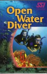 SSI Open Water Diver Manual - Scuba Schools International Staff