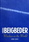 Windows on the world (Littérature Française) (French Edition) - Frédéric Beigbeder