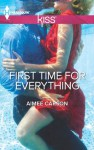 First Time For Everything (Harlequin Kiss) - Aimee Carson