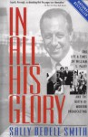 In All His Glory: The Life and Times of William S. Paley and the Birth of Modern Broadcasting - Sally Bedell Smith