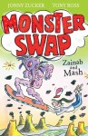 Monster Swap 2: Zainab and Mash - Jonny Zucker, Tony Ross