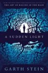 A Sudden Light: A Novel - Garth Stein