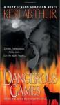 Dangerous Games - Keri Arthur