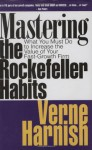 Mastering the Rockefeller Habits: What You Must Do to Increase the Value of Your Growing Firm - Verne Harnish