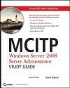 MCITP: Windows Server 2008 Server Administrator Study Guide: (Exam 70-646) - Darril Gibson