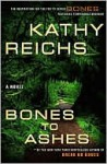 Bones to Ashes (Temperance Brennan Series #10) - Kathy Reichs