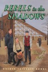 Rebels In The Shadows - Robert T. Reilly