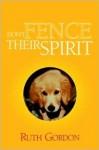 Don't Fence Their Spirit - Ruth Gordon, William Wagner