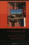 Biographies of Scientific Objects - Lorraine Daston