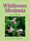 Wildflowers of Minnesota: Field Guide - Stan Tekiela