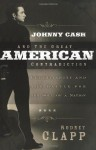 Johnny Cash and the Great American Contradiction: Christianity and the Battle for the Soul of a Nation - Rodney Clapp