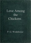 Love Among the Chickens - P.G. Wodehouse