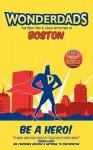 WonderDads Boston - The Best Dad/Child Activities, Restaurants, Parks & Unique Adventures for Boston Dads - WonderDads, Neil Taylor